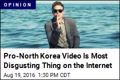 Pro-North Korea Video Is Most Disgusting Thing on the Internet