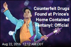 Counterfeit Drugs Found at Prince's Home Contained Fentanyl: Official