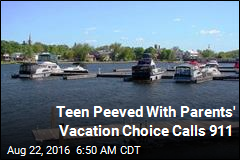 Teen Peeved With Parents' Vacation Choice Calls 911