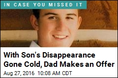 With No Leads in Son's Vanishing, Dad Makes an Offer