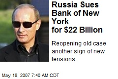 Russia Sues Bank of New York for $22 Billion