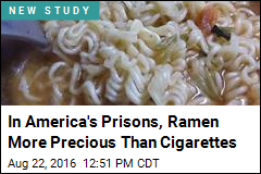 At America's Prisons, Ramen More Precious Than Cigarettes