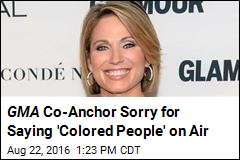 GMA Co-Anchor Sorry for Saying 'Colored People' on Air
