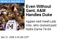 Even Without Gant, A&M Handles Duke