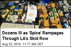 Dozens Overdose as 'Spice' Rampages Through LA's Skid Row