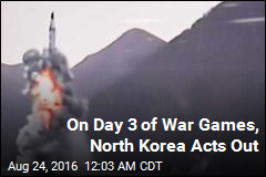 On Day 3 of War Games, North Korea Acts Out