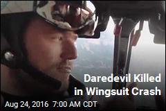Daredevil Killed in Wingsuit Crash