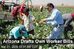Arizona Drafts Own Worker Bills