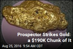 Prospector Strikes Gold: a $190K Chunk of It