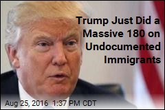 Trump Just Did a Massive 180 on Undocumented Immigrants