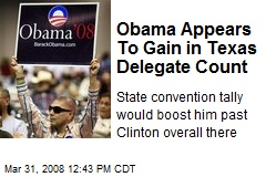 Obama Appears To Gain in Texas Delegate Count