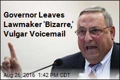 Governor Leaves Lawmaker 'Bizarre,' Vulgar Voicemail