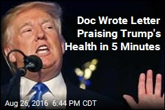 Doc Wrote Letter Praising Trump's Health in 5 Minutes