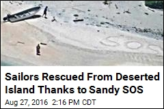 Sailors Rescued From Deserted Island Thanks to Sandy SOS