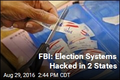 FBI: Election Systems Hacked in 2 States