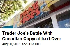Trader Joe's Battle With Canadian Copycat Isn't Over
