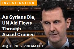 As Syrians Die, UN Aid Flows Through Assad Cronies