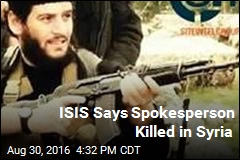 ISIS Says Spokesperson Killed in Syria