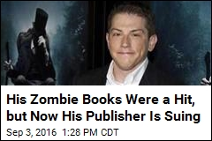 His Zombie Books Were a Hit, but Now His Publisher Is Suing