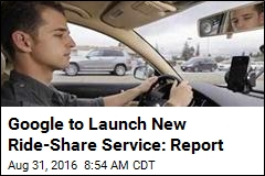 Google to Launch New Ride-Share Service: Report