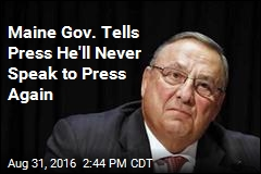 Maine Gov. Won't Resign, Will Stop Speaking to Press