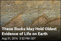 These Rocks May Hold Oldest Evidence of Life on Earth