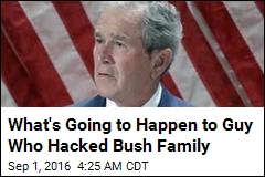 Guy Who Hacked Bush Family Will Get at Least 2 Years