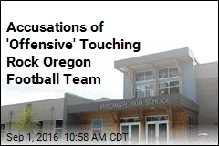 Accusations of 'Offensive' Touching Rock Oregon Football Team