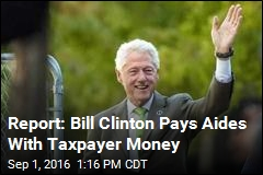 Report Digs Into Bill Clinton's Use of Taxpayer Money