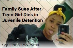 Family of Teen Girl Who Died in Custody Files Lawsuit