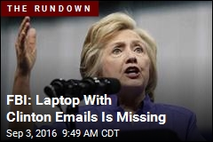 FBI: Laptop With Clinton Emails Is Missing