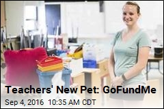 Teachers' New Pet: GoFundMe