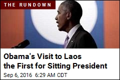 Obama's Visit to Laos the First for Sitting President