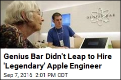 Genius Bar Didn't Leap to Hire 'Legendary' Apple Engineer