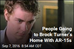 People Going to Brock Turner's Home With AR-15s