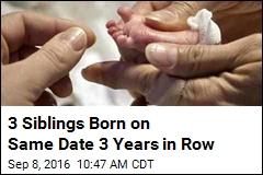 3 Siblings Born on Same Date 3 Years in Row