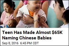Teen Has Made Almost $65K Naming Chinese Babies