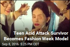 Teen Acid Attack Survivor Becomes Fashion Week Model
