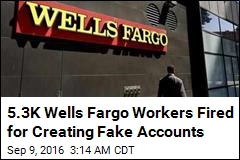 5.3K Wells Fargo Workers Fired for Creating Fake Accounts
