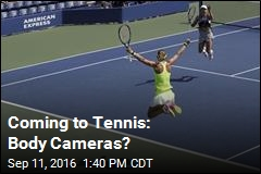 Coming to Tennis: Body Cameras?