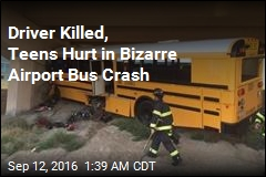 Driver Killed, Teens Hurt in Bizarre Airport Bus Crash