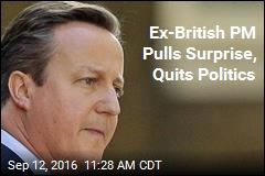 Ex-British PM Pulls Surprise, Quits Politics