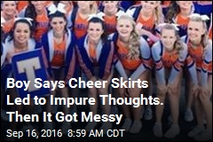Boy Says Cheer Skirts Led to Impure Thoughts. Then It Got Messy