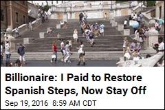 Billionaire Wants 'Barbarians' Kept Off Spanish Steps