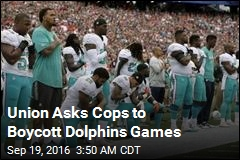 Union Asks Cops to Boycott Dolphins Games