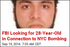 FBI Looking for 28-Year-Old in Connection to NYC Bombing
