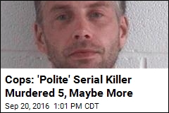 Cops: 'Polite' Serial Killer Murdered 5, Maybe More