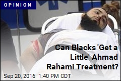 Can Blacks 'Get a Little' Ahmad Rahami Treatment?