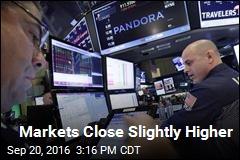 Markets Close Slightly Higher