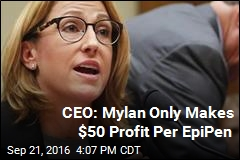 CEO: Mylan Only Makes $50 Profit Per EpiPen